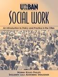Urban Social Work An Introduction to Policy and Practice in the Cities