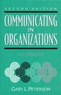 Communicating in Organizations A Casebook