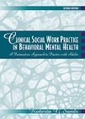 Clinical Social Work Practice in Behavioral Mental Health A Postmodern Approach to Practice ...