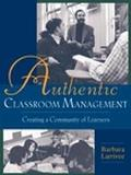 Authentic Classroom Management Creating a Community of Learners