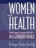 Women and Health Power, Technology, Inequality, and Conflict in a Gendered World