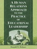 Human Relations Approach to the Practice of Educational Leadership