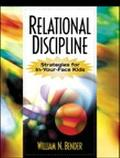 Relational Discipline Strategies for In-Your-Face Kids