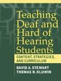 Teaching Deaf and Hard of Hearing Students Content, Strategies, and Curriculum