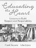 Educating the Heart Lessons to Build Respect and Responsibility