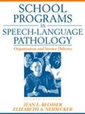 School Programs in Speech-Language Pathology Organization and Service Delivery