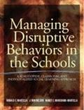 Managing Disruptive Behavior in the Schools A School-Wide, Classroom, and Individualized Soc...