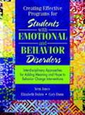Creating Effective Programs for Students With Emotional Behavior Disorders Interdisciplinary Approaches for Adding Meaning and Hope to Structure and Behavior Change Interventions