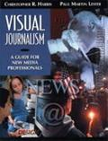 Visual Journalism A Guide for New Media Professionals