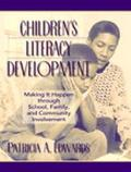 Children's Literacy Development Making It Happen Through School, Family, and Community Invol...