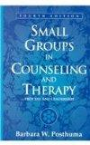 Small Groups in Counseling and Therapy Process and Leadership