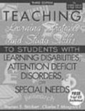 Teaching Learning Strategies and Study Skills to Students With Learning Disabilities, Attention Deficit Disorders, or Special Needs
