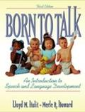 Born to Talk An Introduction to Speech and Language Development