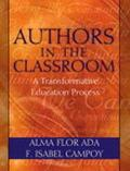 Authors in the Classroom Transformative Education for Teachers, Students, and Families