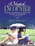 Magical Encounter Latino Children's Literature in the Classroom