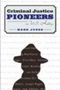 Criminal Justice Pioneers in U.S. History
