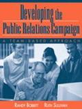 Developing the Public Relations Campaign A Team-Based Approach