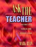 Ask the Teacher A Practitioner's Guide to Teaching and Learning in the Diverse Classroom