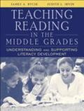 Teaching Reading in the Middle Grades Understanding and Supporting Literacy Development
