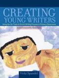 Creating Young Writers Using the Six Traits to Enrich Writing Process in Primary Classrooms