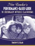 New Teacher's Performance-Based Guide to Culturally Diverse Classrooms