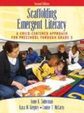 Scaffolding Emergent Literacy A Child-Centered Approach for Preschool Through Grade 5