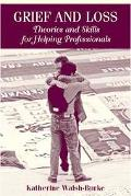 Grief And Loss Theories And Skills For Helping Professionals