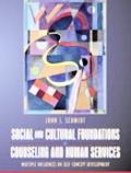 Social And Cultural Foundations Of Counseling and Human Services Multiple Influences on Self...