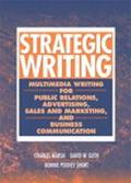 Strategic Writing Multimedia Writing for Public Relations, Advertising, Sales and Marketing,...