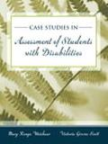 Case Studies in Assessment of Students with Disabilities