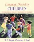 Language Disorders In Children An Evidence-based Approach To Assessment And Treatment