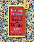 Teaching Children to Read and Write Becoming an Effective Literacy Teacher
