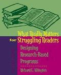What Really Matters for Struggling Readers Designing Research-Based Programs