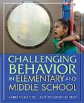 Challenging Behavior in Elementary and Middle School