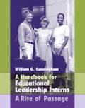 Handbook for Educational Leadership Interns A Rite of Passage