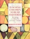 Teaching Children to Read and Write: Becoming an Effective Literacy Teacher, MyLabSchool Edi...