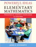 Powerful Ideas in Elementary Mathematics Pedagogical Content Knowledge for Teachers