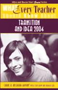 What Every Teacher Should Know About Transition And Idea 2004