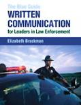 Blue Guide Written Communication for Leaders in Law Enforcement