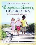Childhood Language and Literacy Disorders in Context Infancy Through Adolescence