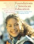 Foundations of American Education Perspectives on Education in a Changing World
