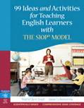 99 Ideas and Activities for Teaching English Learners with the SIOP Model