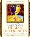 Understanding Human Differences Multicultural Education for a Diverse America
