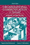 Organizational Communication for Survival: Making Work, Work