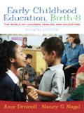 Early Childhood Education, Birth - 8 The World of Children, Families, and Educators