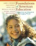 Foundations of American Education: Perspectives on Education in a Changing World Value Packa...