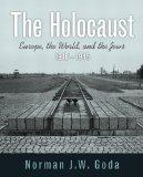 The Holocaust: Europe, the World, and the Jews, 1918 - 1945
