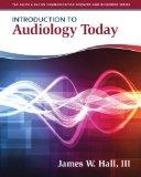 Introduction to Audiology Today (Allyn & Bacon Communication Sciences and Disorders)