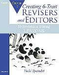 Creating 6-Trait Revisers and Editors for Grade 7: 30 Revision and Editing Lessons. by Vicki Spandel
