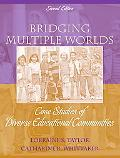 Bridging Multiple Worlds: Case Studies of Diverse Educational Communities (2nd Edition)
